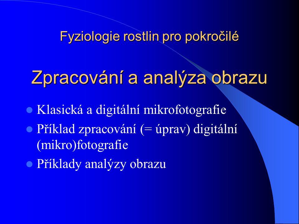 Fyziologie rostlin pro pokročilé Zpracování a analýza obrazu