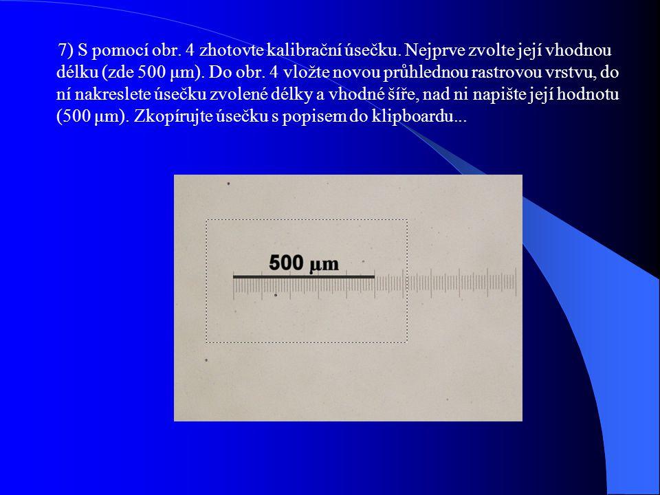 7) S pomocí obr. 4 zhotovte kalibrační úsečku