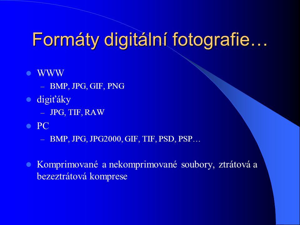 Formáty digitální fotografie…