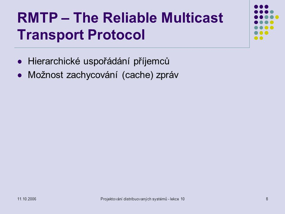 RMTP – The Reliable Multicast Transport Protocol