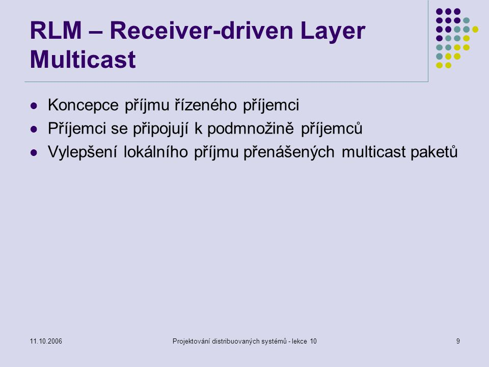RLM – Receiver-driven Layer Multicast