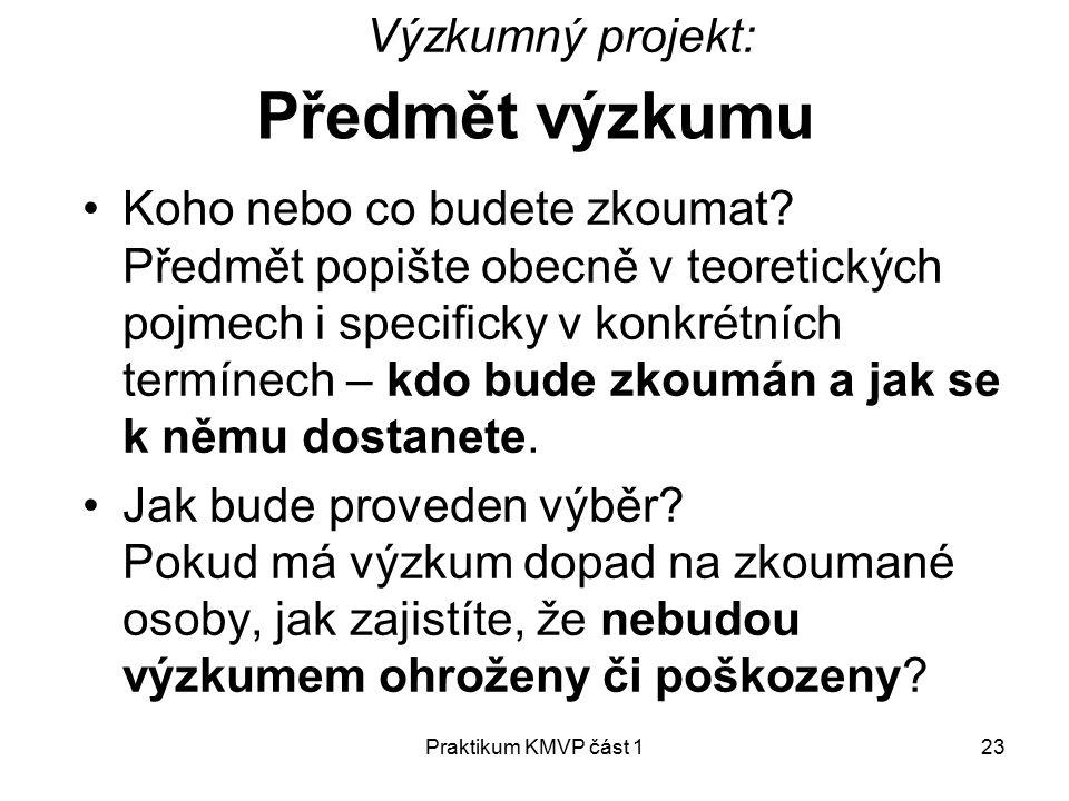 Předmět výzkumu Výzkumný projekt: