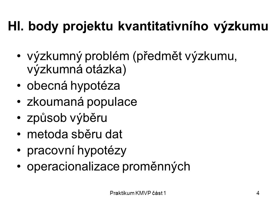 Hl. body projektu kvantitativního výzkumu
