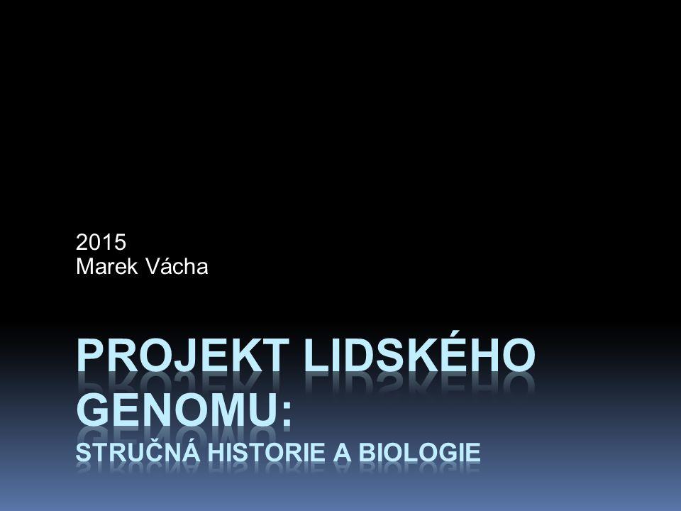 Projekt lidského genomu: stručná historie a biologie