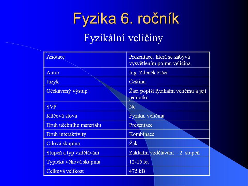 Fyzika 6. ročník Fyzikální veličiny Anotace
