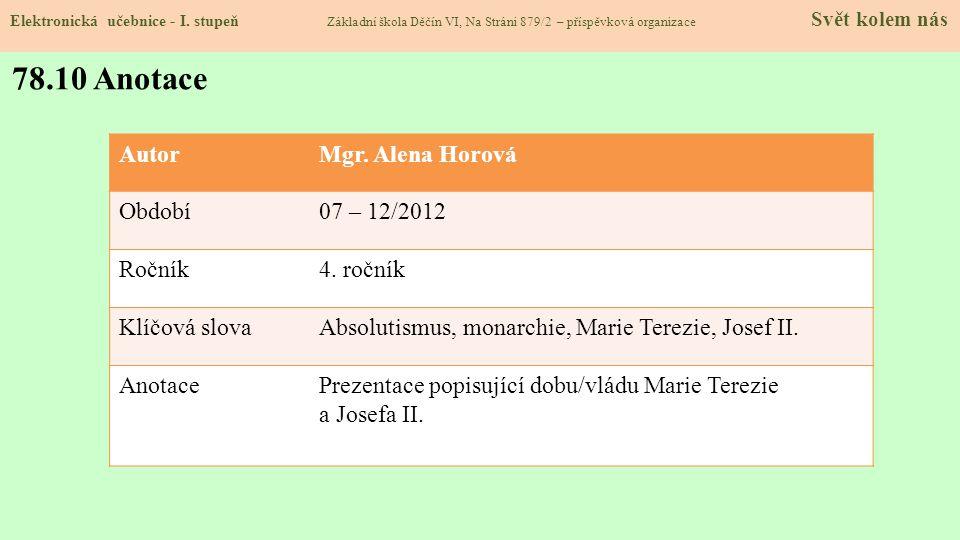 78.10 Anotace Autor Mgr. Alena Horová Období 07 – 12/2012 Ročník