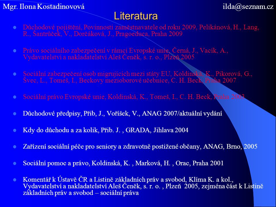 Literatura Mgr. Ilona Kostadinovová ilda@seznam.cz