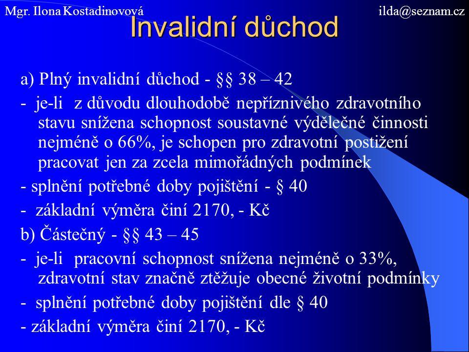 Invalidní důchod a) Plný invalidní důchod - §§ 38 – 42