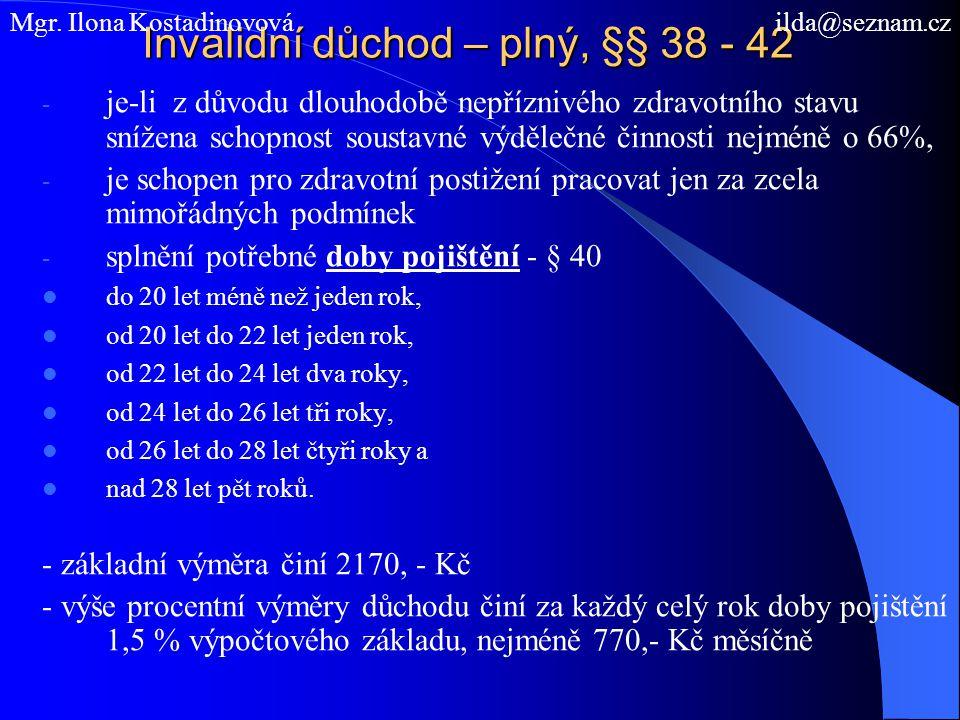 Invalidní důchod – plný, §§ 38 - 42