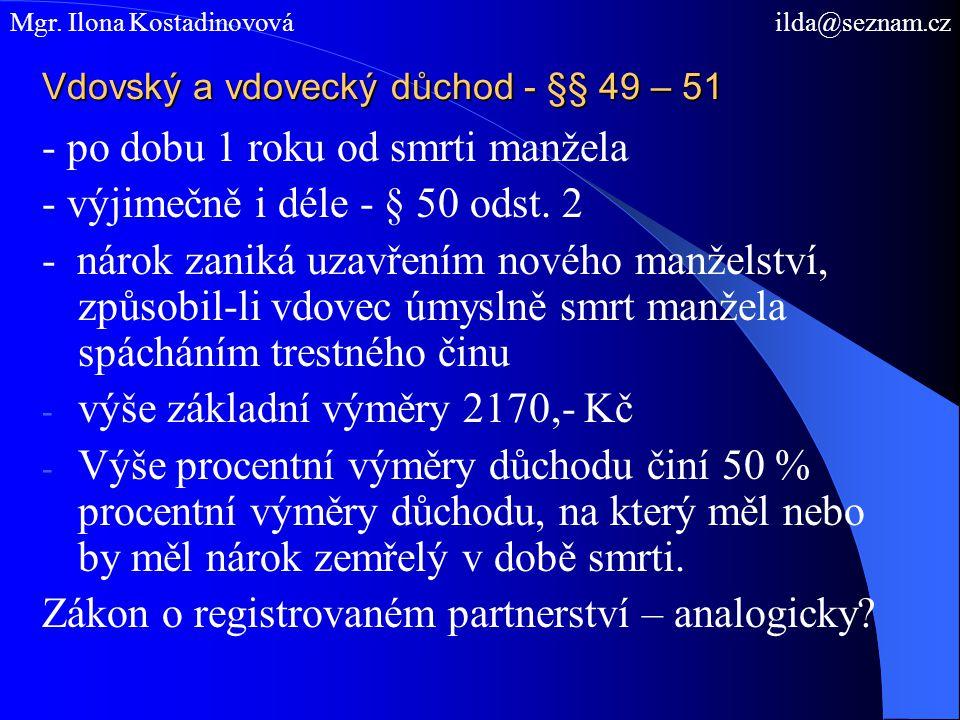 Vdovský a vdovecký důchod - §§ 49 – 51