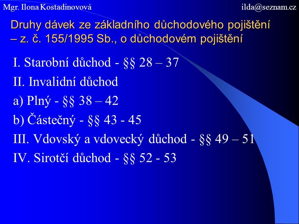 III. Vdovský a vdovecký důchod - §§ 49 – 51