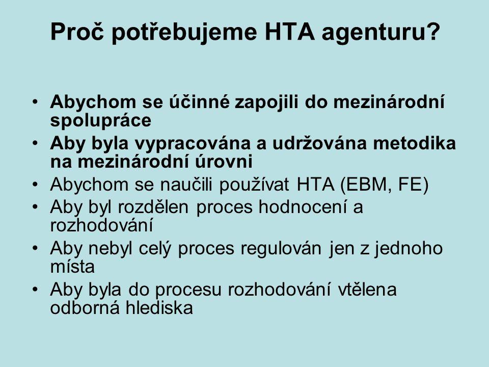 Proč potřebujeme HTA agenturu