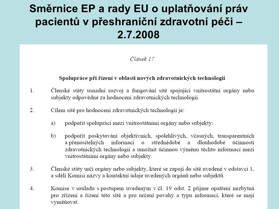 Směrnice EP a rady EU o uplatňování práv pacientů v přeshraniční zdravotní péči – 2.7.2008