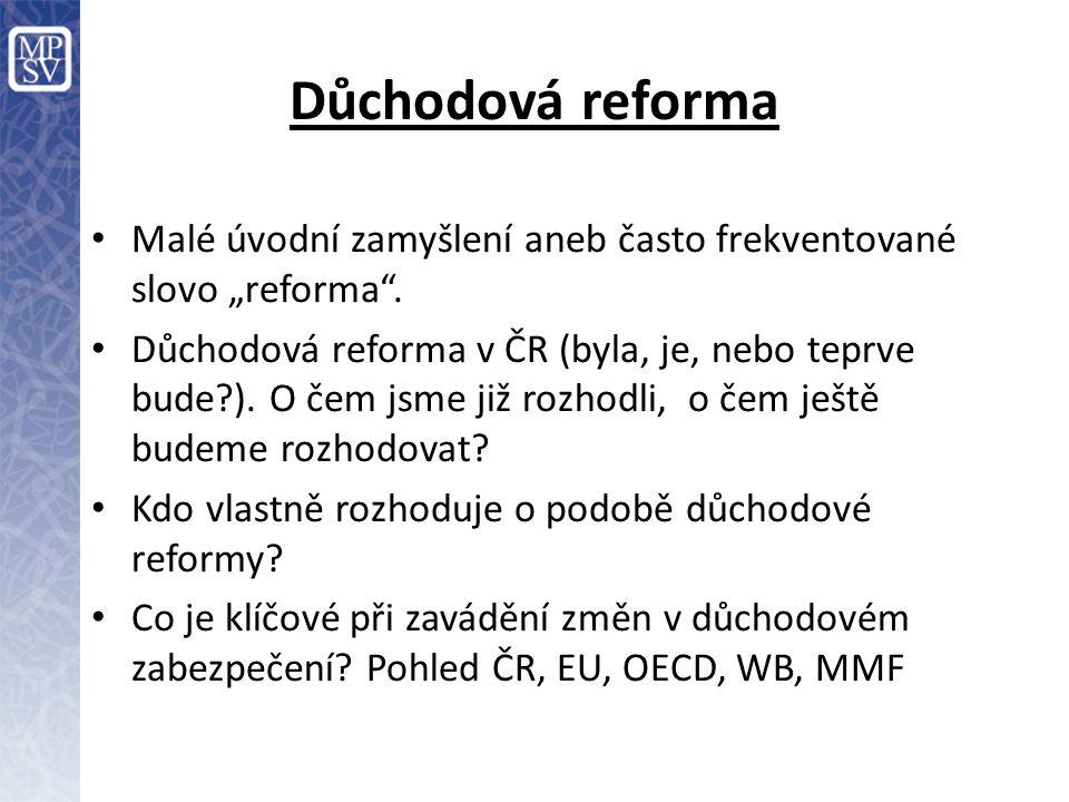 """Důchodová reforma Malé úvodní zamyšlení aneb často frekventované slovo """"reforma ."""