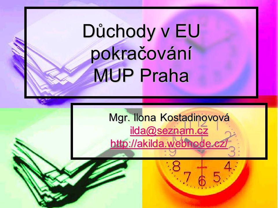 Důchody v EU pokračování MUP Praha