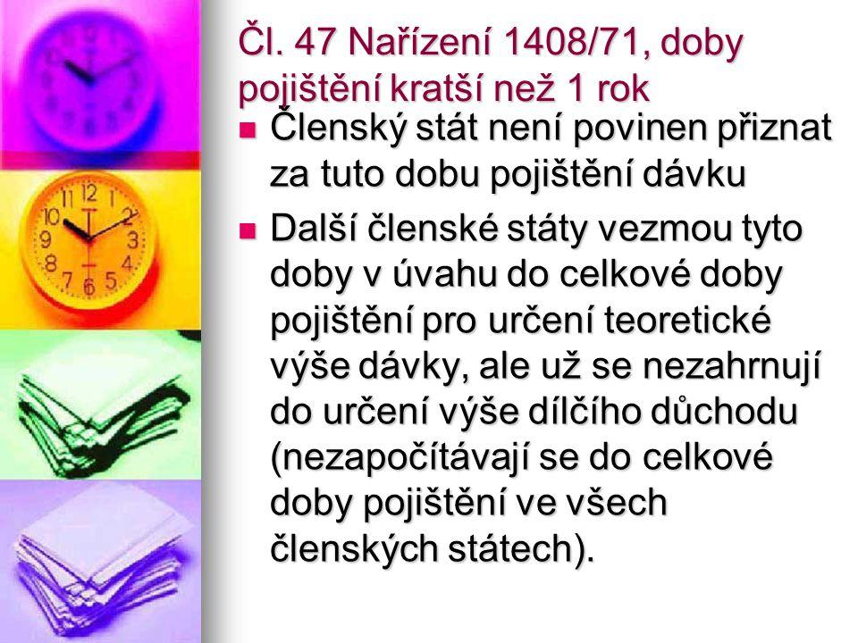 Čl. 47 Nařízení 1408/71, doby pojištění kratší než 1 rok