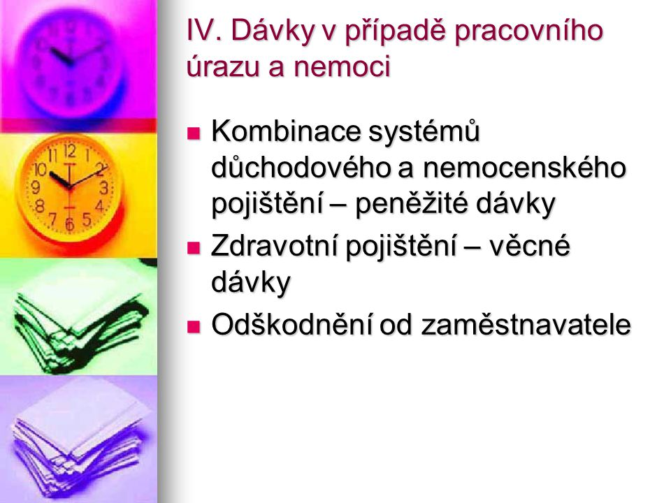 IV. Dávky v případě pracovního úrazu a nemoci
