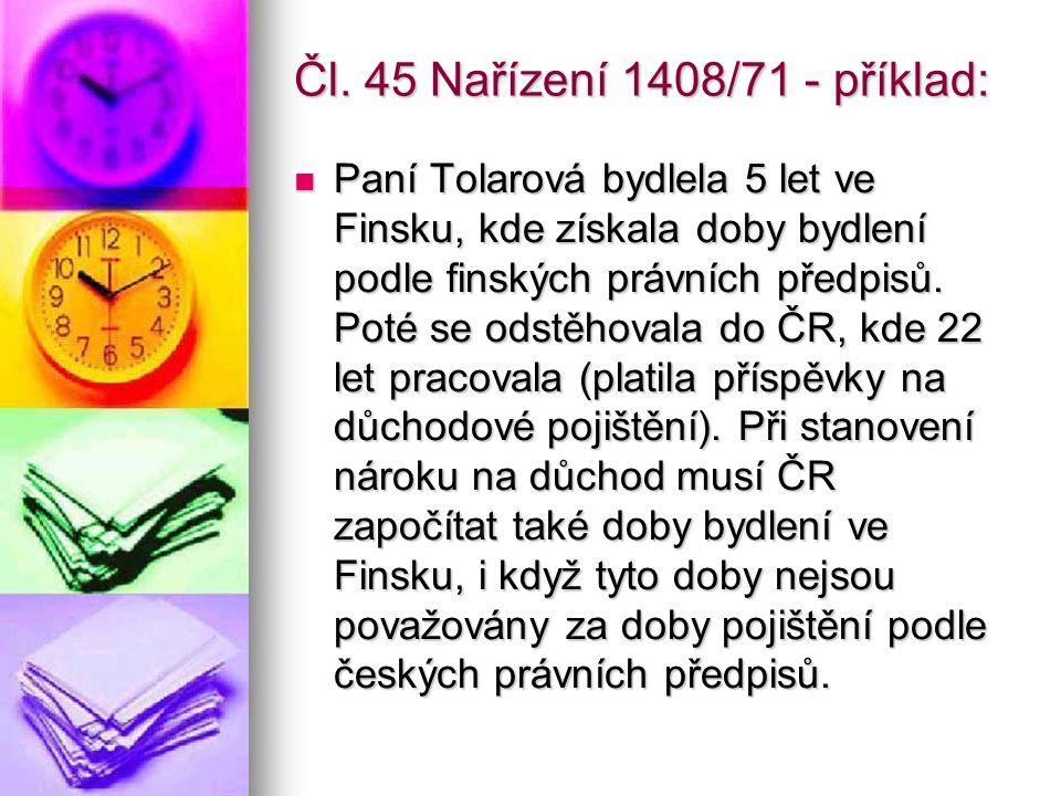 Čl. 45 Nařízení 1408/71 - příklad: