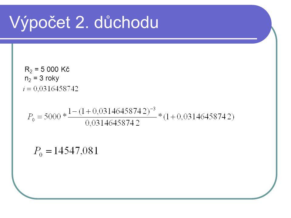Výpočet 2. důchodu R2 = 5 000 Kč n2 = 3 roky