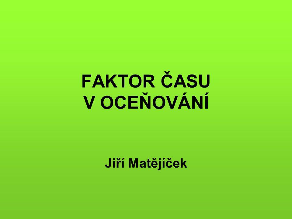 FAKTOR ČASU V OCEŇOVÁNÍ
