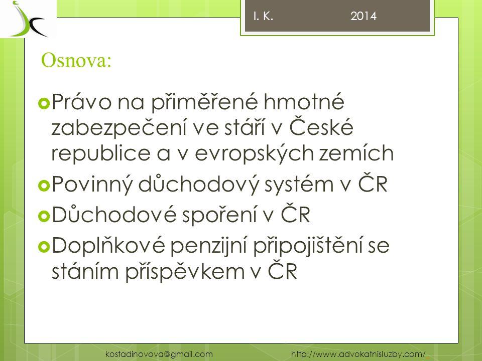 Povinný důchodový systém v ČR Důchodové spoření v ČR