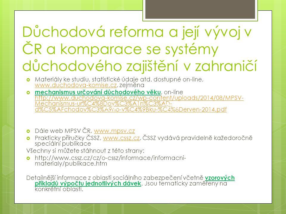 Důchodová reforma a její vývoj v ČR a komparace se systémy důchodového zajištění v zahraničí