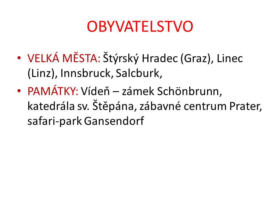 OBYVATELSTVO VELKÁ MĚSTA: Štýrský Hradec (Graz), Linec (Linz), Innsbruck, Salcburk,