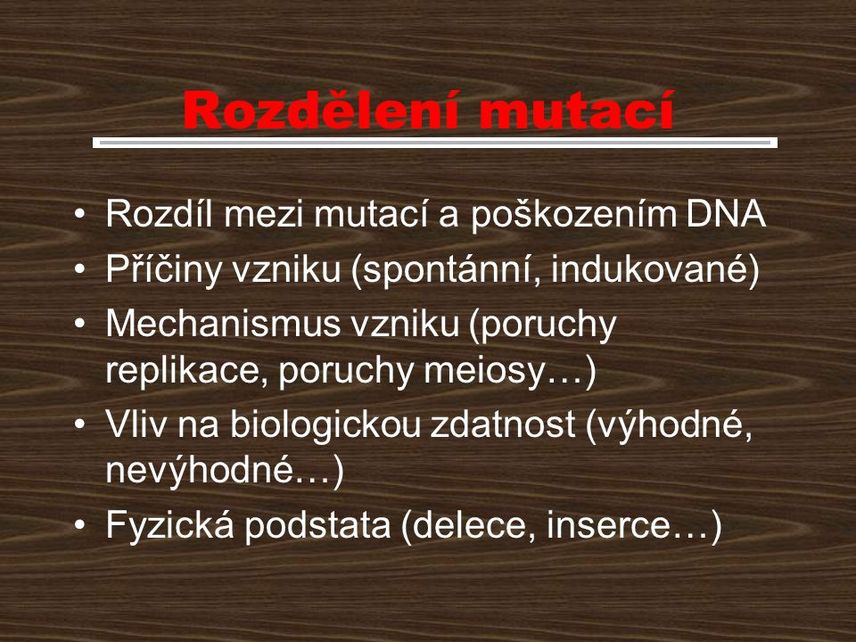 Rozdělení mutací Rozdíl mezi mutací a poškozením DNA