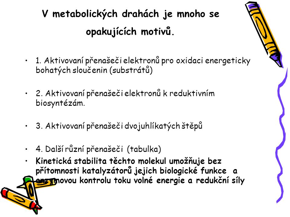 V metabolických drahách je mnoho se opakujících motivů.