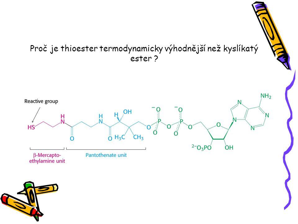 Proč je thioester termodynamicky výhodnější než kyslíkatý ester