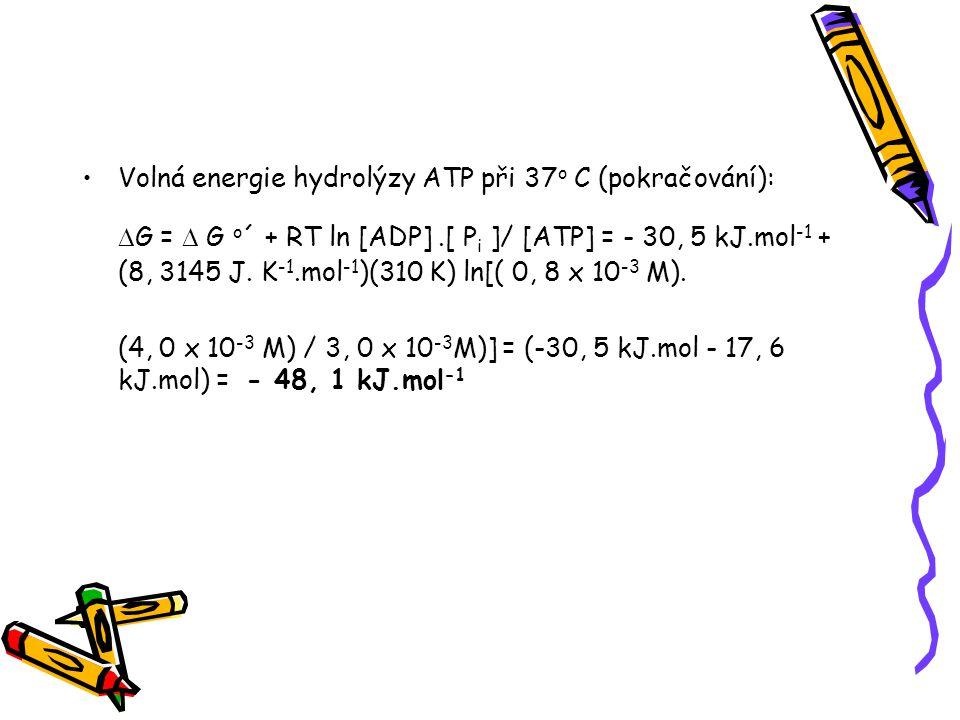 Volná energie hydrolýzy ATP při 37o C (pokračování):