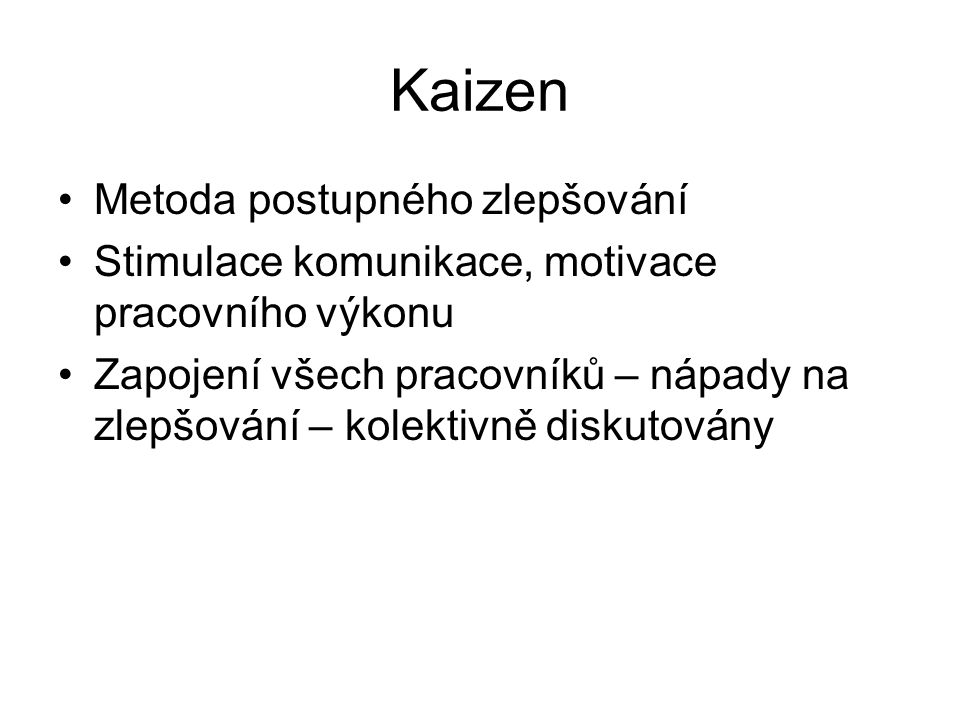 Kaizen Metoda postupného zlepšování