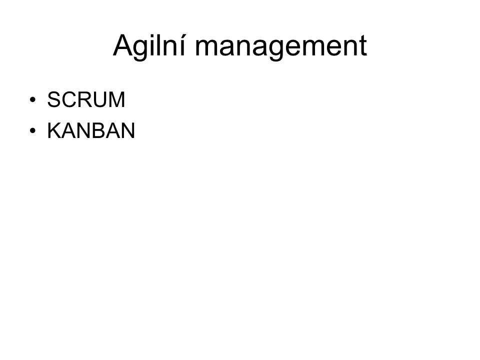 Agilní management SCRUM KANBAN
