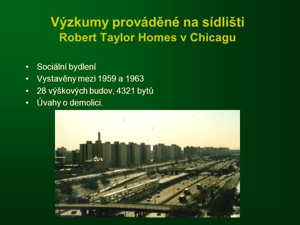Výzkumy prováděné na sídlišti Robert Taylor Homes v Chicagu