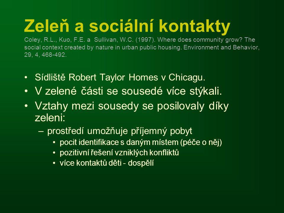 Zeleň a sociální kontakty Coley, R. L. , Kuo, F. E. a Sullivan, W. C