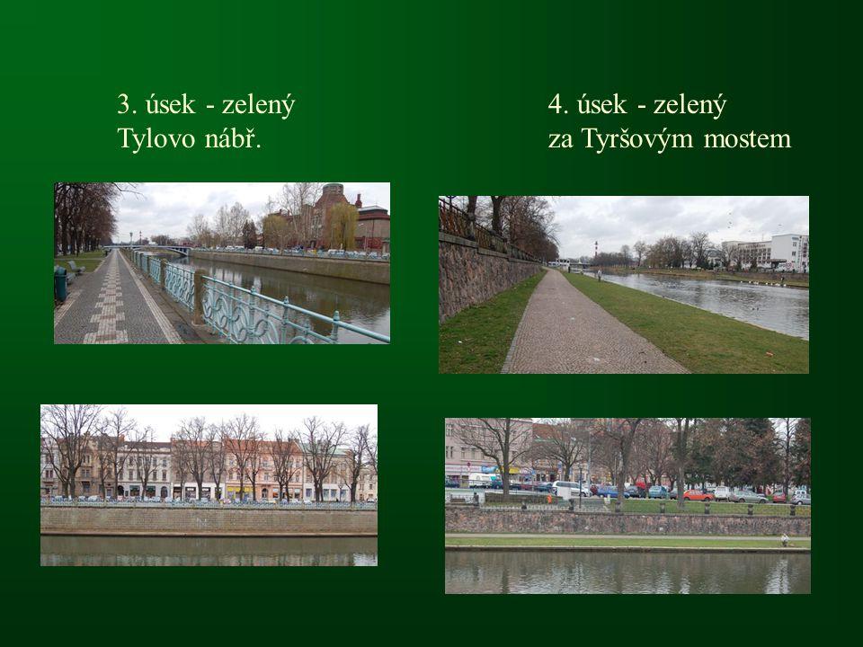 3. úsek - zelený Tylovo nábř. 4. úsek - zelený za Tyršovým mostem