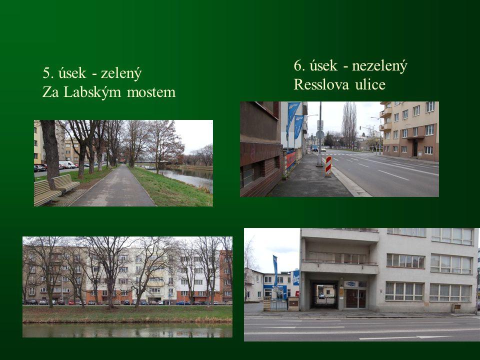 6. úsek - nezelený Resslova ulice 5. úsek - zelený Za Labským mostem