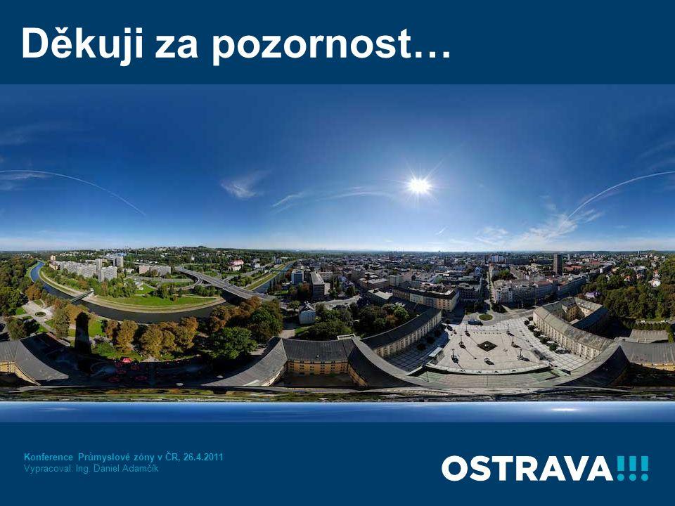 Děkuji za pozornost… Konference Průmyslové zóny v ČR, 26.4.2011