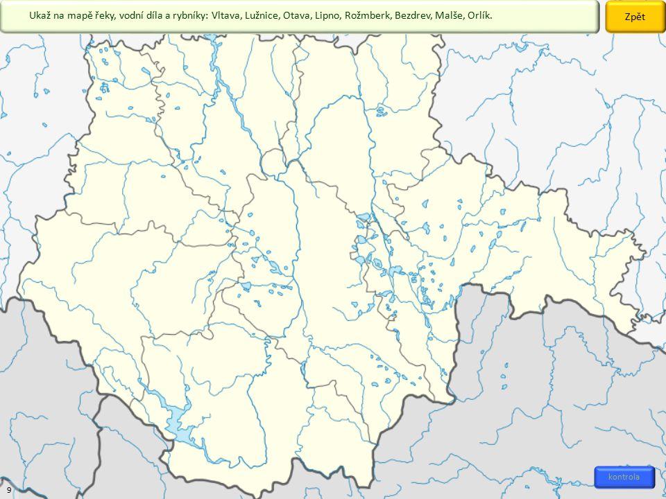 Zpět Ukaž na mapě řeky, vodní díla a rybníky: Vltava, Lužnice, Otava, Lipno, Rožmberk, Bezdrev, Malše, Orlík.