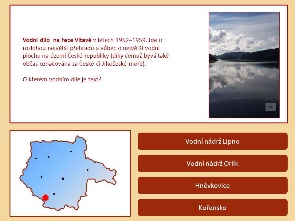 Vodní nádrž Lipno Vodní nádrž Orlík Hněvkovice Kořensko