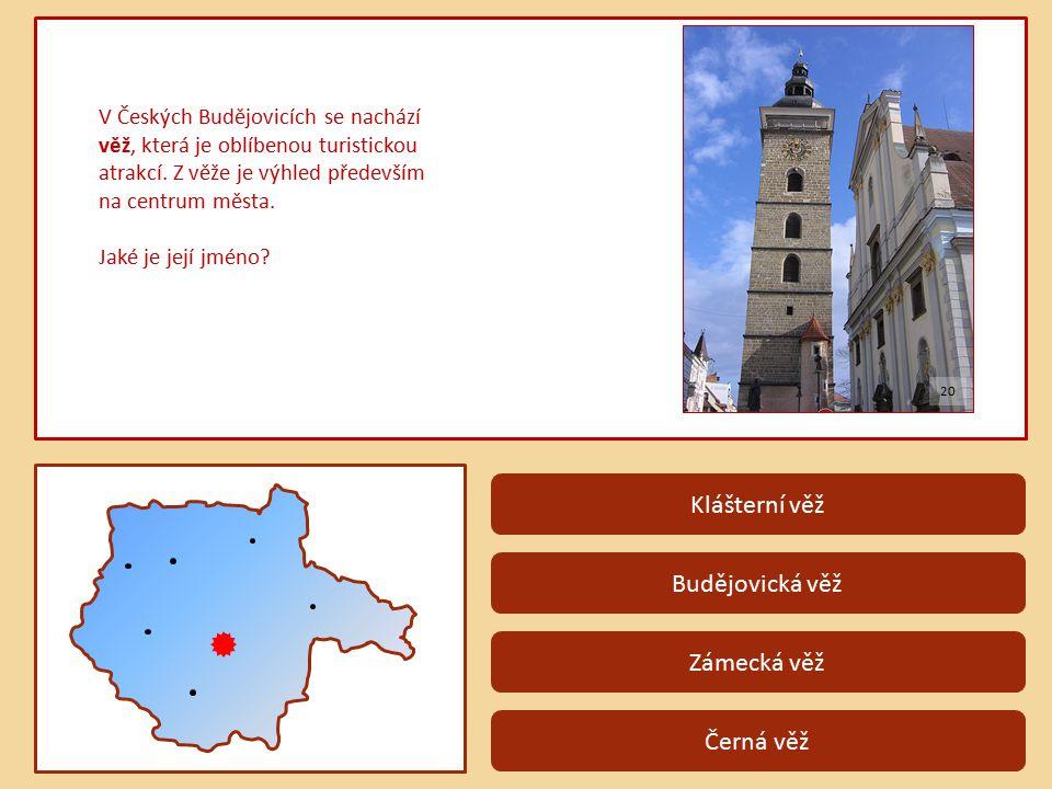 Klášterní věž Budějovická věž Zámecká věž Černá věž