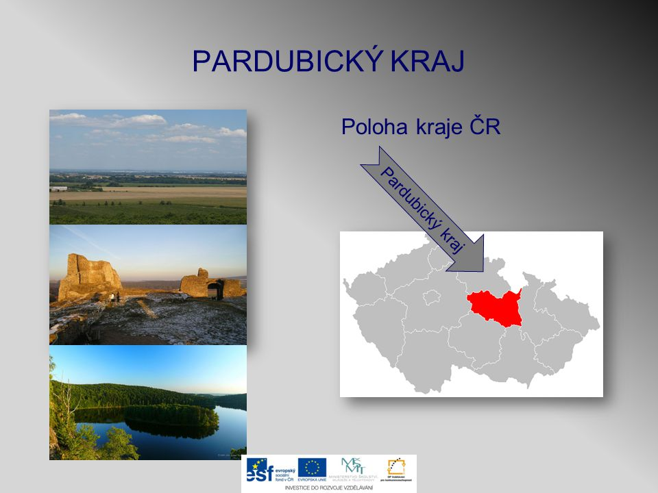 PARDUBICKÝ KRAJ Poloha kraje ČR Pardubický kraj