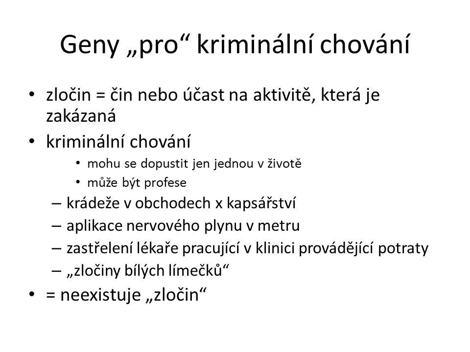 """Geny """"pro kriminální chování"""