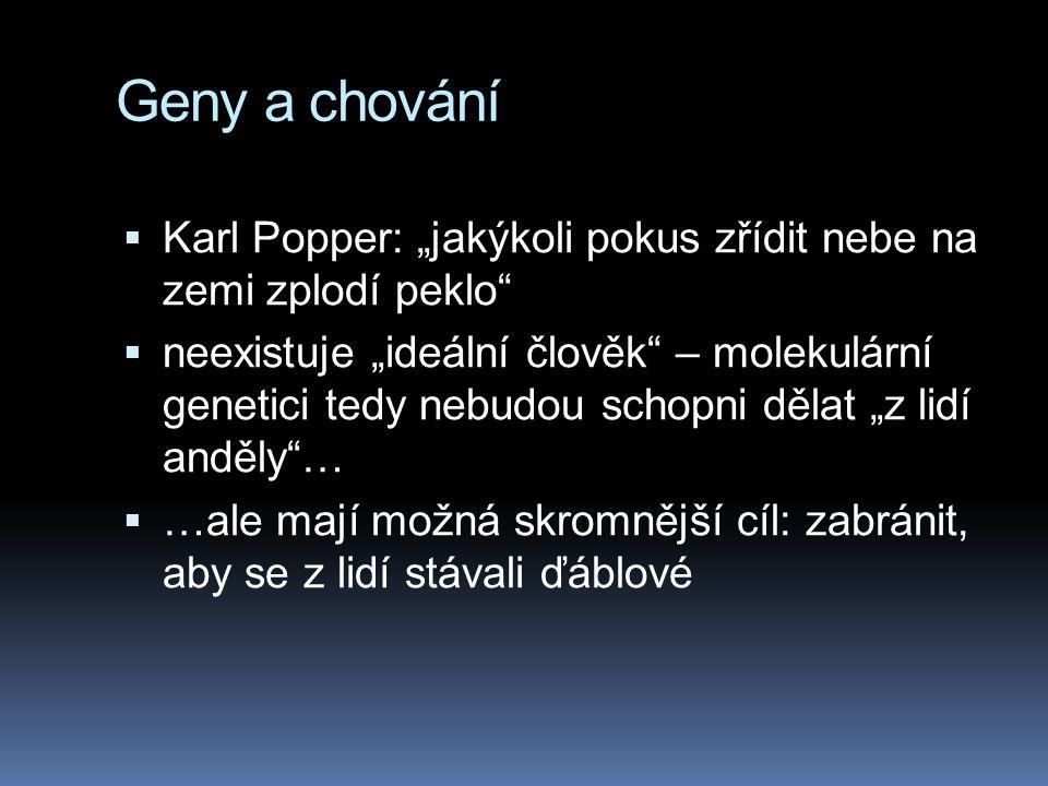 """Geny a chování Karl Popper: """"jakýkoli pokus zřídit nebe na zemi zplodí peklo"""