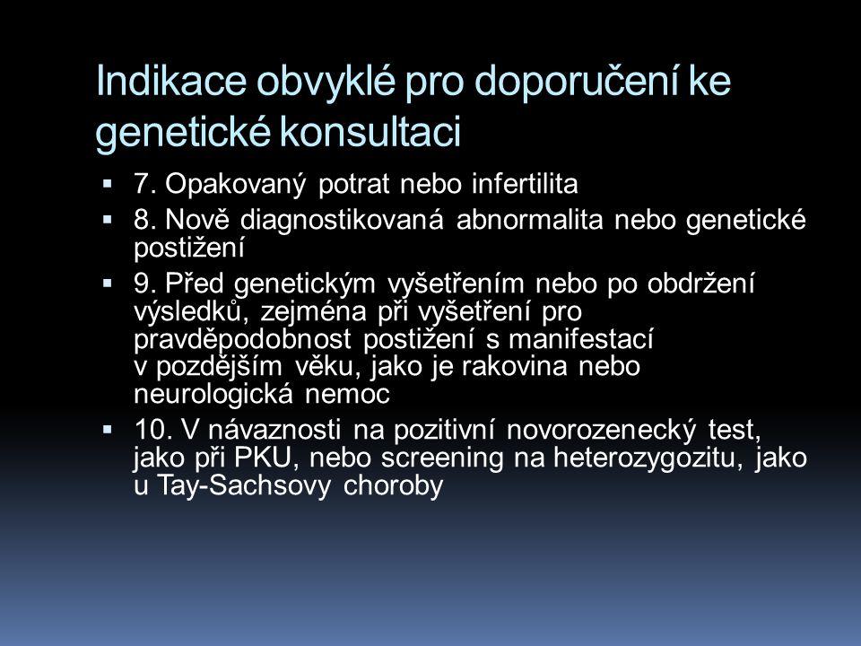 Indikace obvyklé pro doporučení ke genetické konsultaci