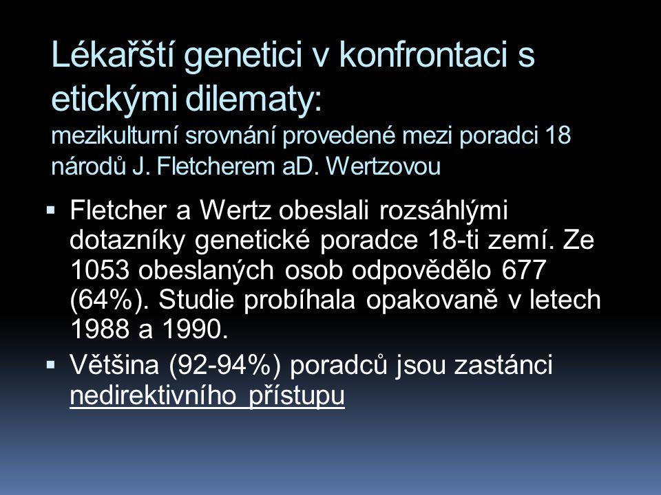 Lékařští genetici v konfrontaci s etickými dilematy: mezikulturní srovnání provedené mezi poradci 18 národů J. Fletcherem aD. Wertzovou
