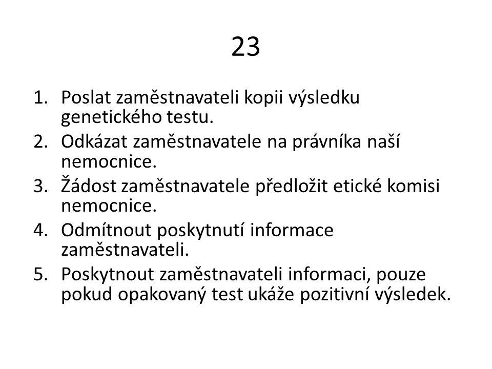 23 Poslat zaměstnavateli kopii výsledku genetického testu.