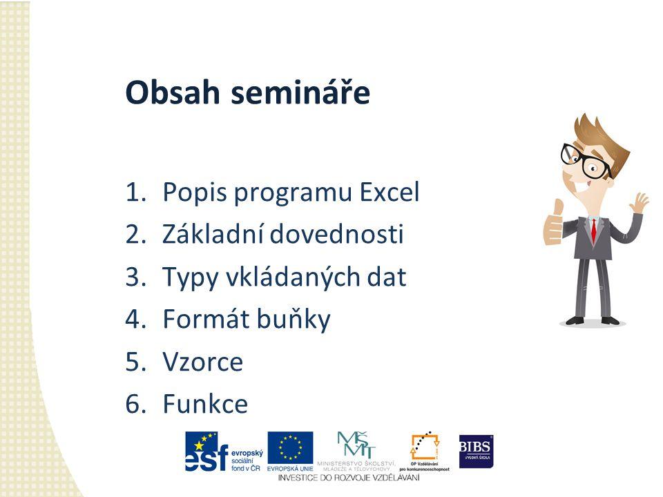 Obsah semináře Popis programu Excel Základní dovednosti