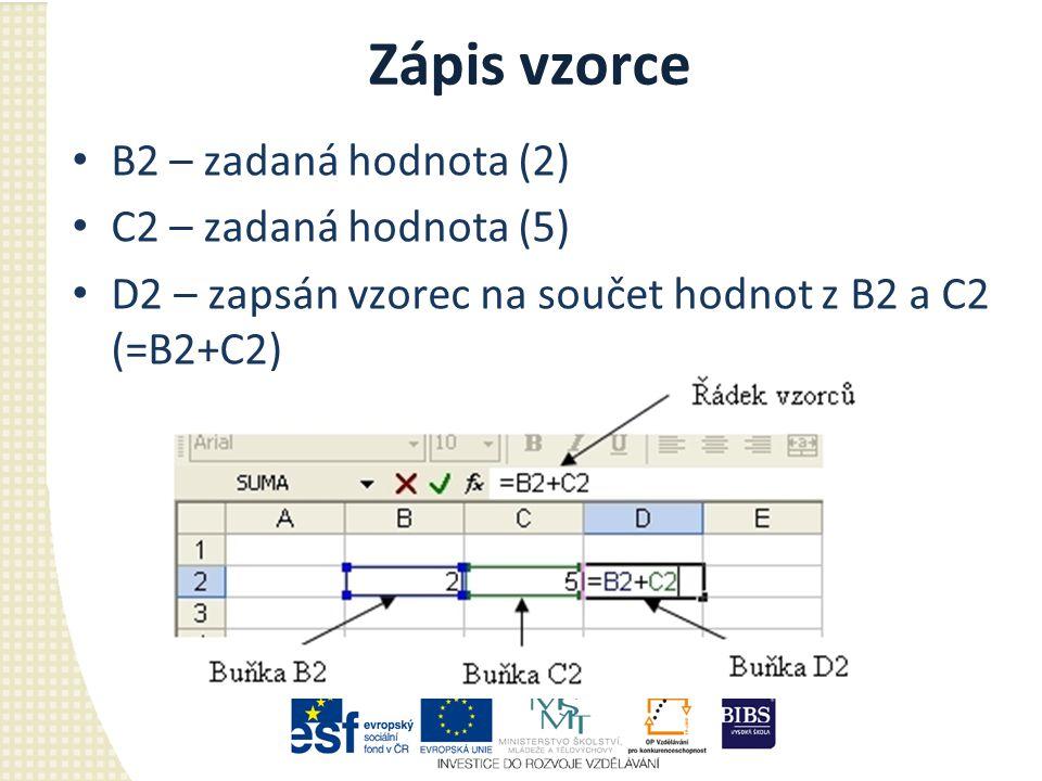 Zápis vzorce B2 – zadaná hodnota (2) C2 – zadaná hodnota (5)
