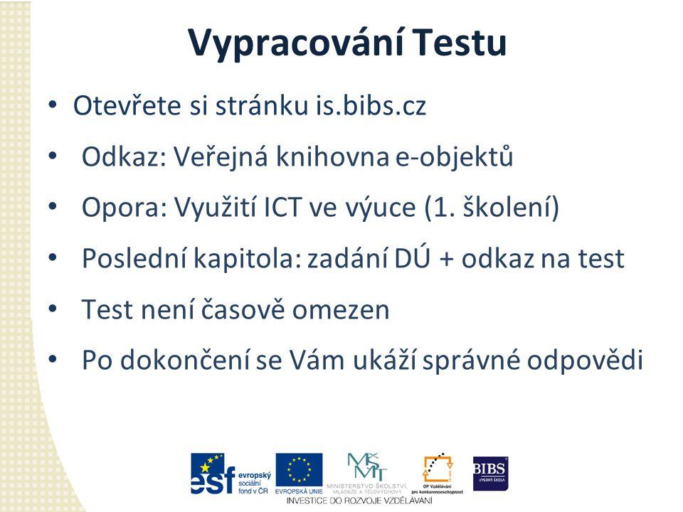 Vypracování Testu Otevřete si stránku is.bibs.cz
